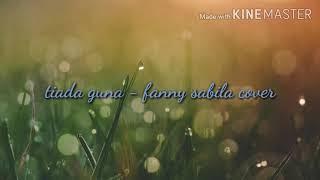 Download Lagu Tiada guna - fanny sabila cover mp3