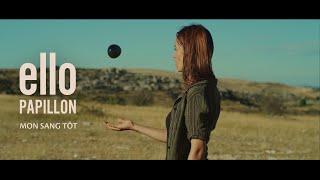 Ello Papillon - Mon sang tôt (clip officiel)