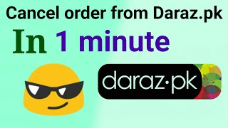 How to cancel order from Daraz.pk in 1mintue