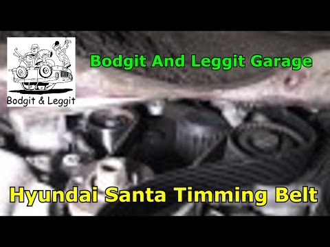 hyundai santa Fe timing belt Bodgit And Leggit Garage