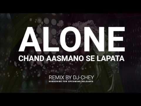 Chand Aasmano Se Laapata (Alone) - Remix