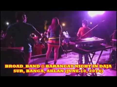 Broad_Band @ DAJA SUR in BANGA AKLAN June 10, 2014 VIDEO PART THREE