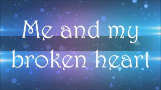 Me and My Broken Heart Lyrics ~ Rixton