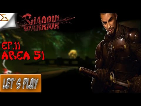Shadow Warrior - Ep.11 - Area 51