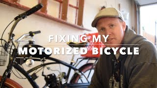 Fixing My Motorized Bicycle plus Test Ride
