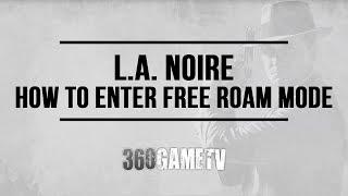 L.A. Noire - How to enter Free Roam Mode