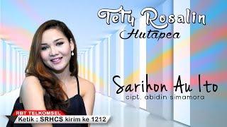 Download Tety Rosalin Hutapea - Sarihon Au Ito [POP] [OFFICIAL] [SMS SRHCS ke 1212]