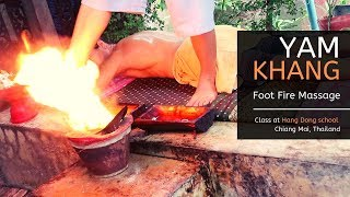 Yam Khang | Foot Fire Massage in Chiang Mai | VERY traditional Lanna therapy HD!