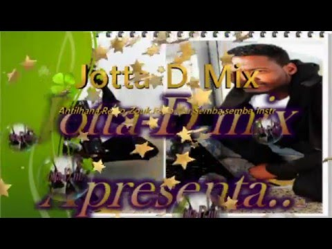 Mix-Antilhana,Retro Zouk,,Semba,Semba instrumental,Recordar- Jotta D Mix