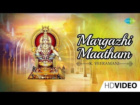 Margazhi Maatham | Tamil Devotional Video Song | K. Veeramani | Ayyappan Songs
