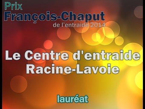 Prix François-Chaput de l'entraide 2014 - Lauréat: Le Centre d'entraide Racine-Lavoie