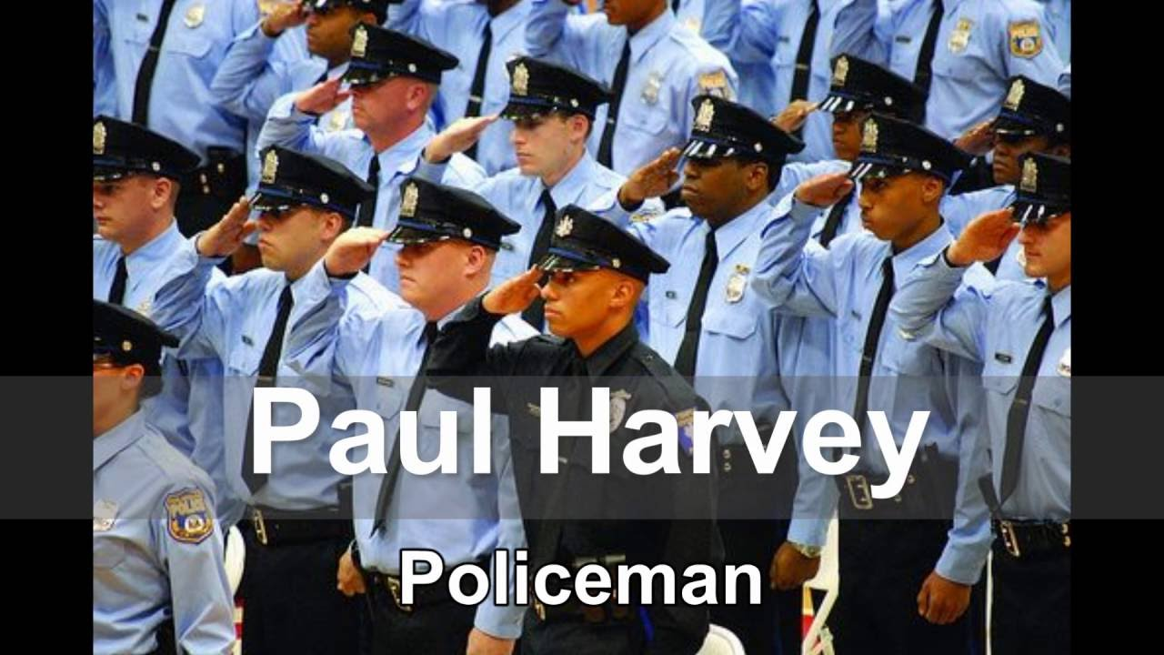 Policeman - By. Paul Harvey (Tribute to our Police Officers)