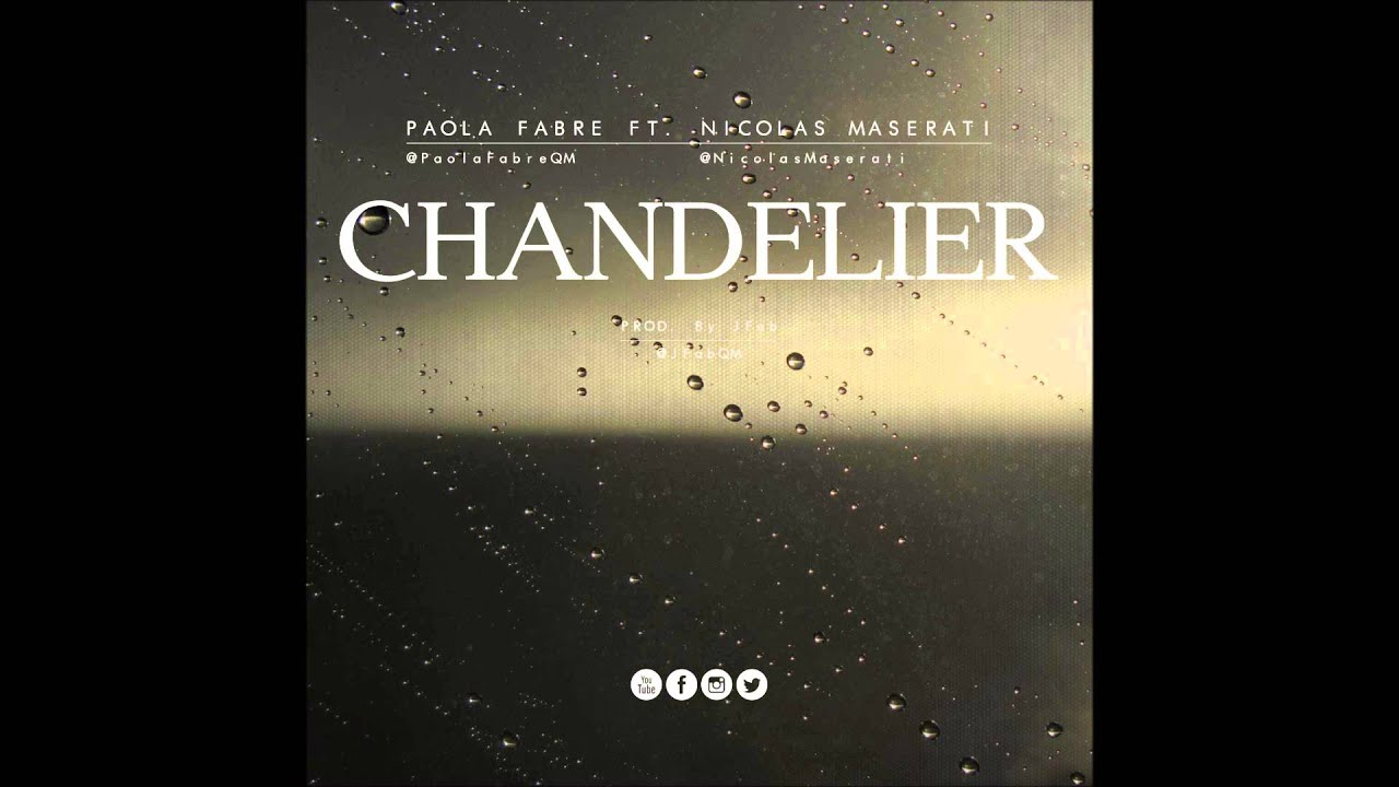 Chandelier - Sia Furler (Cover by Paola Fabre Ft. Nicolas Maserati ...
