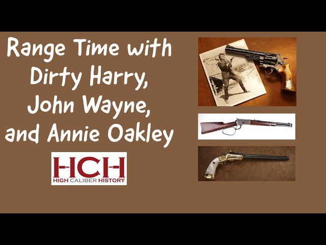 Range Time with Dirty Harry, John Wayne, and Annie Oakley