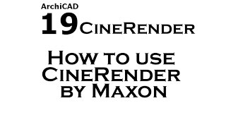 Archicad 19: How to use CineRender by Maxon (Part 1)