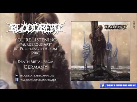 Bloodbeat  - Murderous Art   (Full Album - Death Metal from Berlin, Germany)