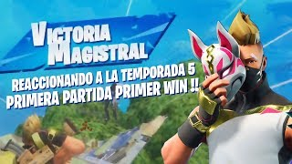 REACCIONANDO A LA TEMPORADA 5 Y PRIMERA PARTIDA PRIMER WIN !! FORTNITE BATTLE ROYALE