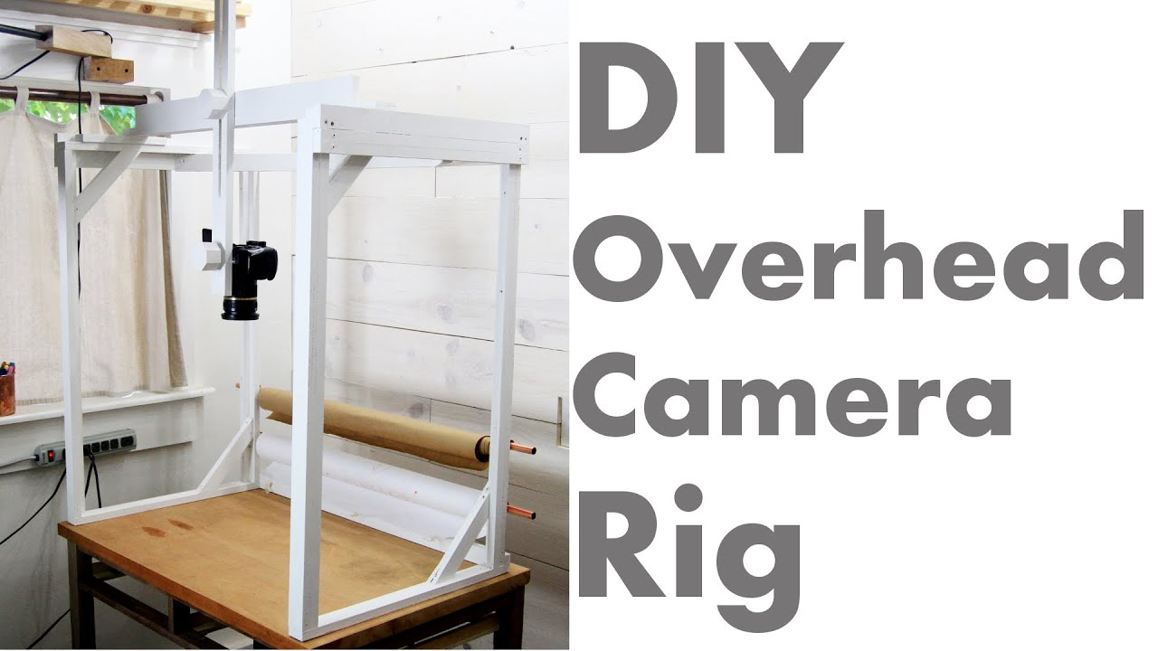 Diy How To Overhead Camera Rig Youtube