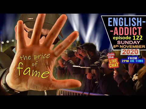 ENGLISH ADDICT - LIVE / The Price of FAME / Sunday 8th November 2020 / Learn with Mr Duncan