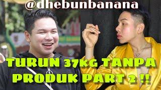 BB TURUN 37KG TANPA PRODUK !! #2