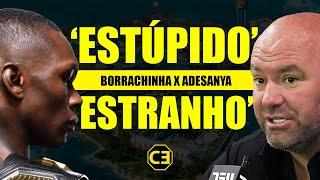 ADESANYA E DANA WHITE COMENTAM ATUAÇÃO DE BORRACHINHA NO UFC 253