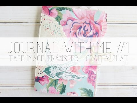 journal with me #1: tape image transfer + crafty chat