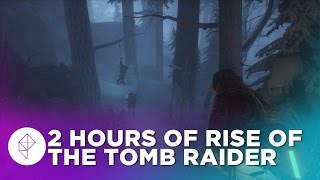 Two Hours of Rise of the Tomb Raider Gameplay - Exploration, Collectibles and Sidequests!