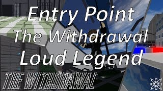 [Roblox] Entry Point - The Withdrawal Loud(Legend)
