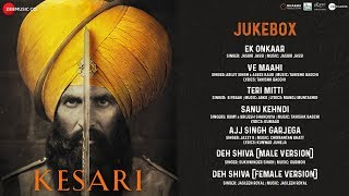 Kesari - Full Movie Audio Jukebox | Akshay Kumar & Parineeti Chopra | Anurag Singh