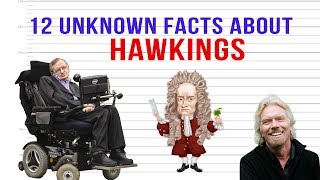 12 Unknown Facts About Stephen Hawking