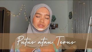 Download lagu Putus atau Terus - Judika (Covered by Wani Annuar)