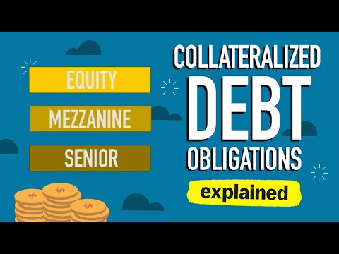 What Are Collateralized Debt Obligations (CDOs)?