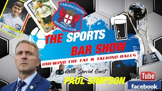 The Sports Bar Show - Special Guest - Paul Simpson