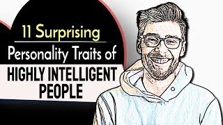 11 Surprising Personality Traits of Highly Intelligent People