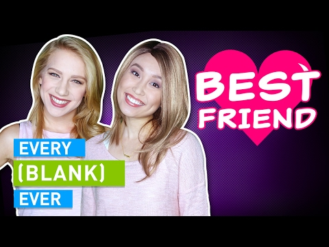 EVERY BEST FRIEND EVER