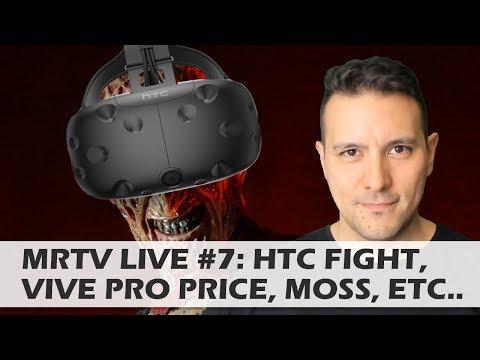 MRTV LIVE #7: HTC Customer Service Debacle, Vive Pro Price, Oculus Go Performance, ...