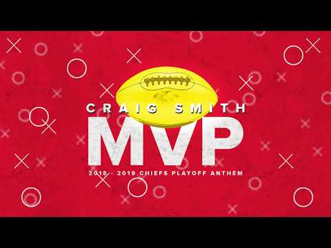 Craig Smith - MVP (Chiefs Postseason 2018 - 2019 Anthem)