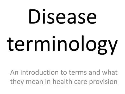 Disease Terminology, Talking Power Point