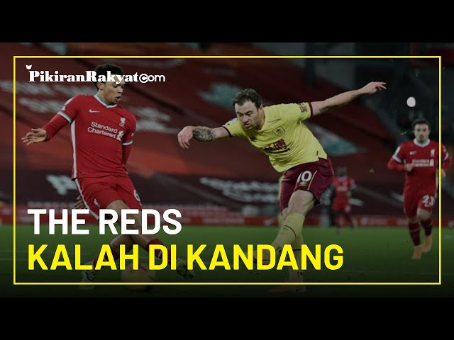 Liverpool vs Burnley, The Reds Kalah di Kandang untuk Pertama Kali dan Tertahan di Peringkat Keempat