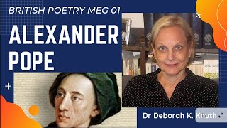 All About Alexander Pope Archived IGNOU Lectures by Dr Deborah K. Knuth, Colgate University New York