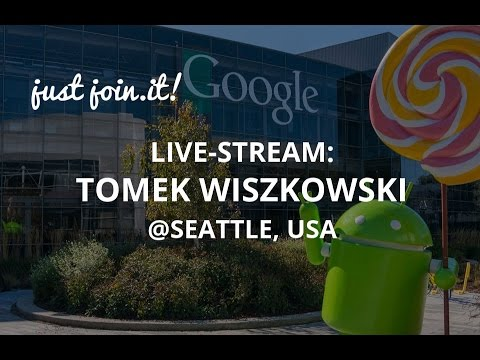 Just Join IT – Live Stream: Tomek Wiszkowski  @Google. Seattle, USA