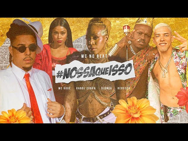WCnoBEAT - #NossaQueIsso FT. Karol Conka, Djonga, MC Rogê & Rebecca
