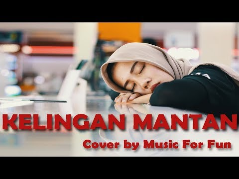 Kelingan Mantan - NDX AKA  ( Cover ) By Music For Fun