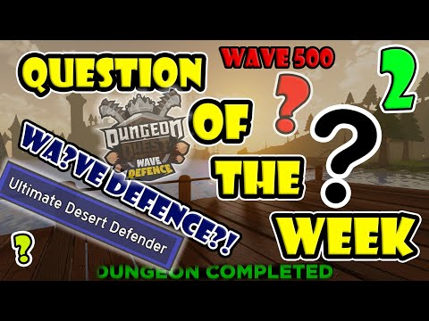 QOTW 2 - How is your knowledge about WAVE DEFENCE? | Dungeon Quest