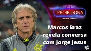 Marcos Braz revela conversa com Jorge Jesus #Resenha