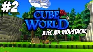 #2 Découverte de Cube World avec Mr.Moustache !