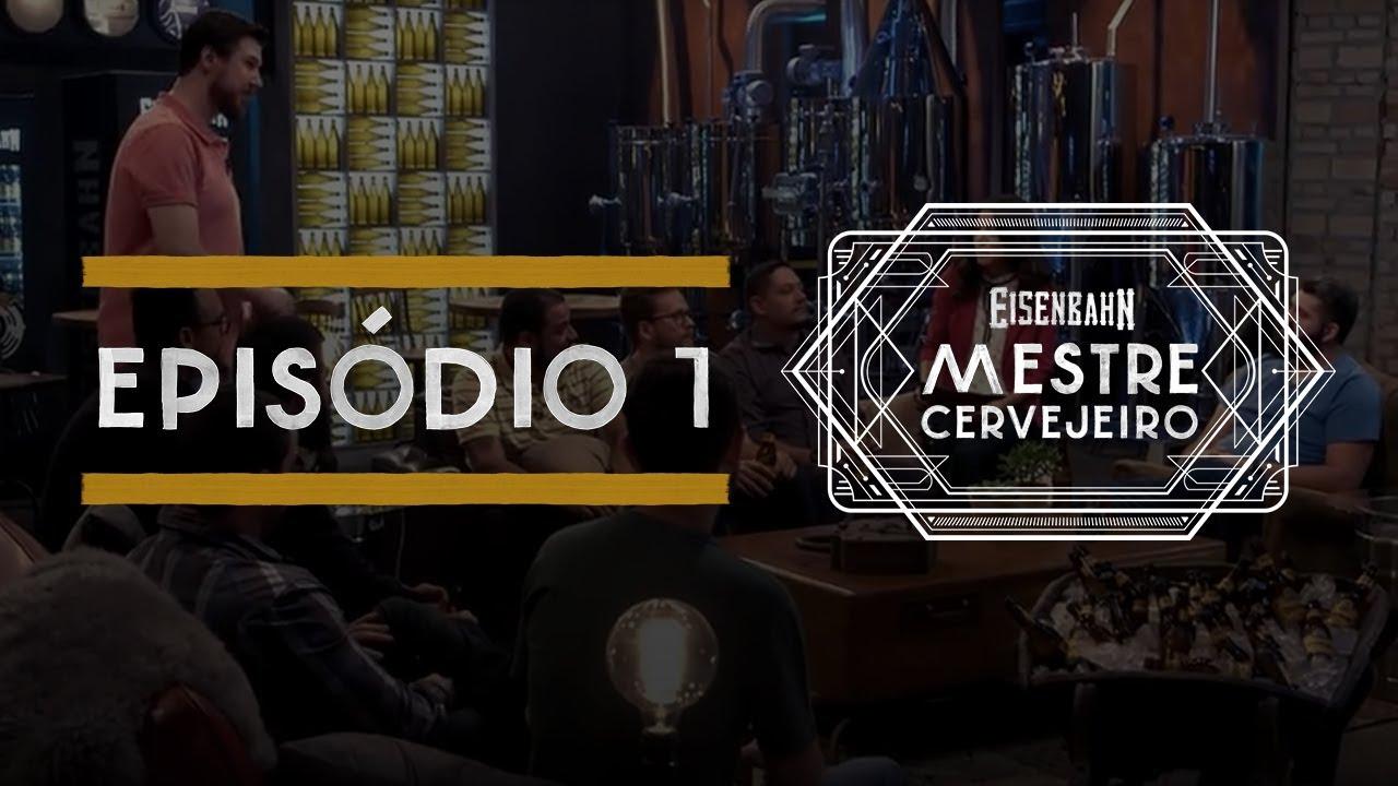 Eisenbahn Mestre Cervejeiro 2017 | Episódio 1