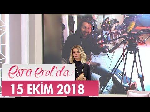 Esra Erol'da 15 Ekim 2018 - Tek Parça