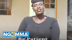 MUITEN BY LILIAN ROTICH ,BE PATIENT.. GOD IS IN CONTROL