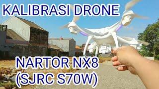 Cara kalibrasi drone NARTOR NX8 (SJRC S70W) dual gps follow me